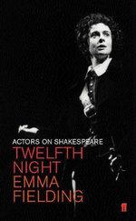 Twelfth Night : Actors on Shakespeare - Emma Fielding