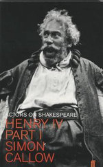 Henry IV, Part 1 : Actors on Shakespeare - Simon Callow