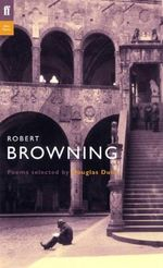 Robert Browning : Poems Selected by Douglas Dunn - Robert Browning