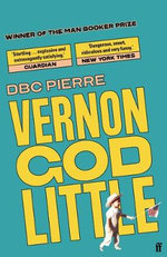 Vernon God Little  : A Man Booker Prize Winning Title - DBC Pierre