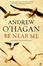 Be Near Me - Andrew O'Hagan