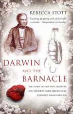 Darwin and the Barnacle : In Search of the First Evolutionists - Rebecca Stott