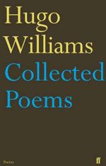 Hugo Williams : Collected Poems - Hugo Williams
