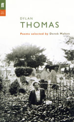 Dylan Thomas : Poems Selected by Derek Mahon - Dylan Thomas