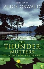 The Thunder Mutters : 101 Poems for the Planet