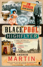 The Blackpool Highflyer - Andrew Martin