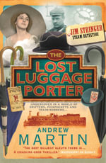 The Lost Luggage Porter - Andrew Martin