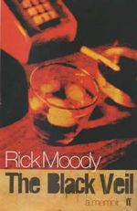 The Black Veil : Inventions Upon a Geneology - Rick Moody