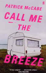 Call Me the Breeze - Patrick McCabe