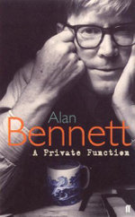 A Private Function : A Private Function - Alan Bennett