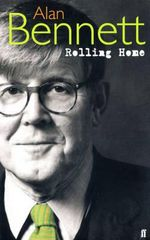 Rolling Home : One Fine Day, All Day on the Sands, Our Winnie, Rolling Home - Alan Bennett