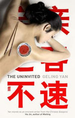 The Uninvited : A Delicious Story of Mistaken Identity - Geling Yan