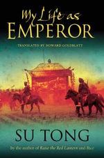 My Life as Emperor : A Novel - Su Tong