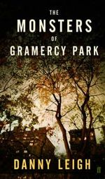 The Monsters of Gramercy Park - Danny Leigh