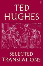 Ted Hughes : Selected Translations - Ted Hughes