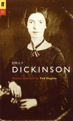 Emily Dickinson : Poems Selected by Ted Hughes