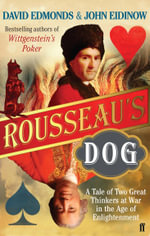 Rousseau's Dog : A Tale of Two Philosophers - David Edmonds