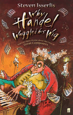 Why Handel Waggled His Wig - Steven Isserlis