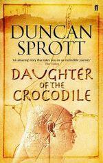 Daughter of the Crocodile : Book 2 of the Ptolemies Quartet - Duncan Sprott