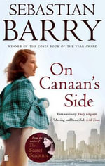On Canaan's Side - Sebastian Barry