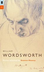 William Wordsworth : Poems Selected by Seamus Heaney - William Wordsworth