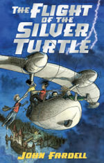 The Flight of the Silver Turtle - John Fardell
