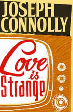 Love is Strange - Joseph Connolly