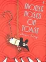 Mouse Noses on Toast - Daren King