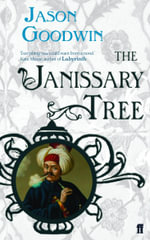 The Janissary Tree : 'Yashim the Eunuch' Mystery - Jason Goodwin