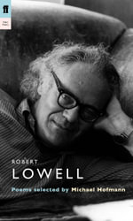 Robert Lowell : Poems selected by Michael Hofmann - Robert Lowell