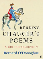 Reading Chaucer's Poems : A Guided Selection - Bernard O'Donoghue