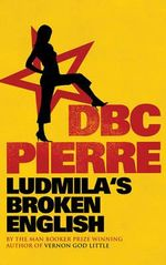Ludmila's Broken English - DBC Pierre