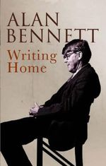 Writing Home - Alan Bennett