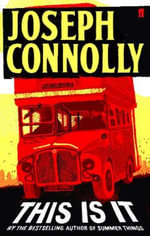 This is it - Joseph Connolly
