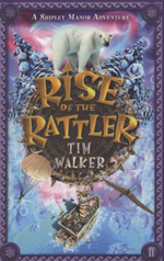 Rise of the Rattler : A Shipley Manor Adventure - Tim Walker