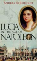 Lucia in the Age of Napoleon - Andrea di Robilant