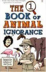 QI : The Book of Animal Ignorance - John Lloyd