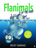 Flanimals of the Deep - Ricky Gervais