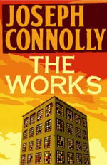 The Works - Joseph Connolly