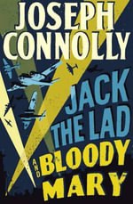 Jack the Lad and Bloody Mary - Joseph Connolly