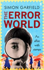 The Error World : An Affair with Stamps - Simon Garfield
