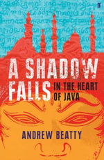 A Shadow Falls : In the Heart of Java - Andrew Beatty
