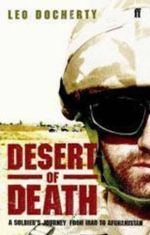 Desert of Death : A Soldier's Journey from Iraq to Afghanistan - Leo Docherty