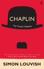 Chaplin : The Tramp's Odyssey - Simon Louvish