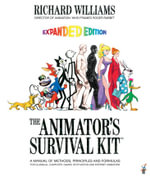 The Animator's Survival Kit : A Manual of Methods, Principles and Formulas for Classical, Computer, Games, Stop Motion and Internet Animators - Richard E. Williams