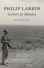 Philip Larkin : Letters to Monica