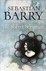 The Secret Scripture : & Fred and Jane - Sebastian Barry