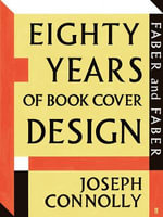 Faber and Faber : Eighty Years of Book Cover Design - Joseph Connolly