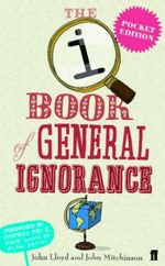 QI: The Pocket Book of General Ignorance  :  The Pocket Book of General Ignorance - John Lloyd