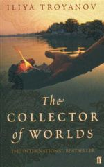 The Collector of Worlds - Iliya Troyanov